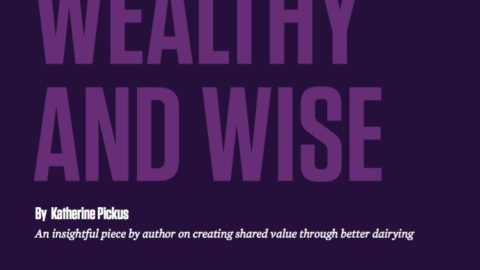Healthy, Wealthy and Wise: Creating Shared Value Through Better Dairying