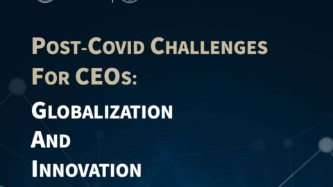 Post Covid Challenges for CEO's: Globalization and Innovation in an Uncertain World