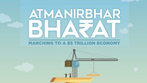Atmanirbhar Bharat: Marching to a $5 Trillion Economy
